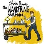 Chris Davis is The Wandering Barman