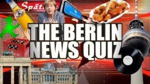 The Berlin News Quiz