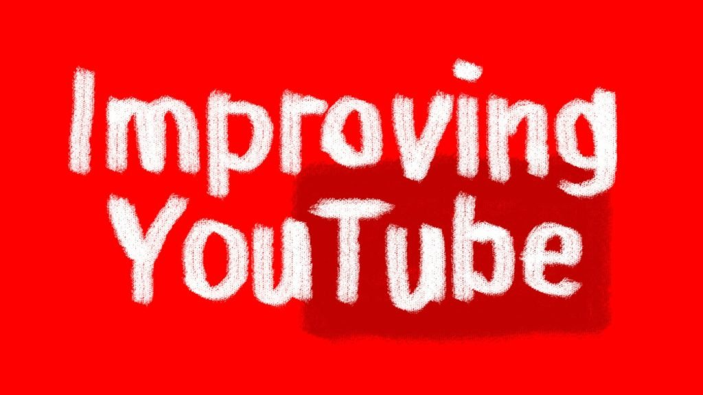 Improving YouTube