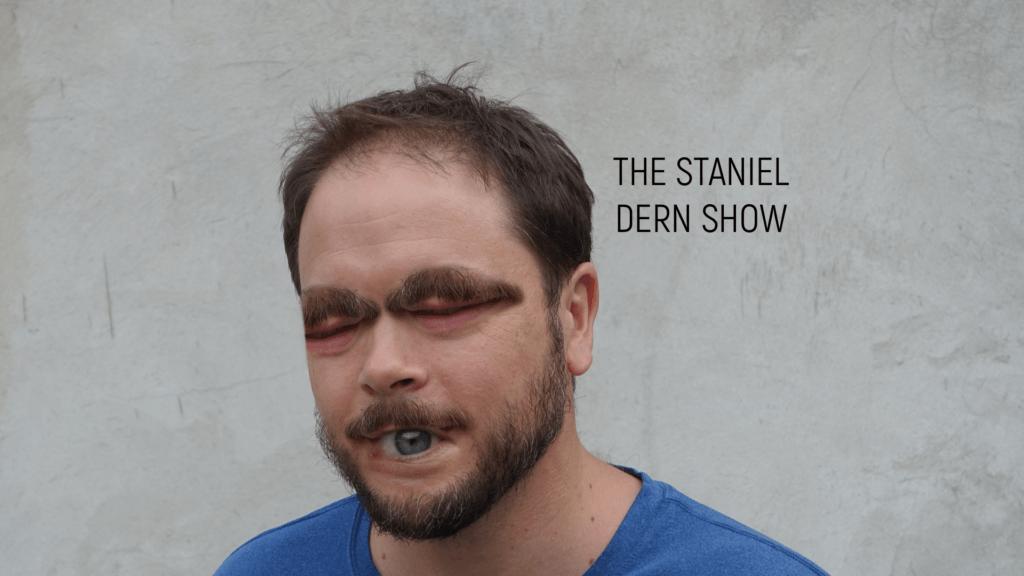 The Staniel Dern Show