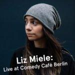 Liz Miele: Live at Comedy Café Berlin