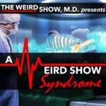 A Weird Show Syndrome