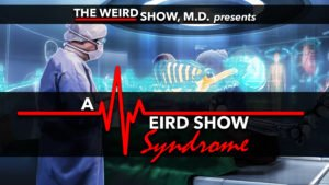 A Weird Show Syndrome