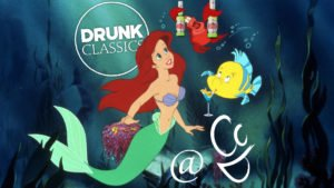Drunk Classics: The Little Mermaid