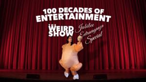The Weird Show - 100 Decades of Entertainment