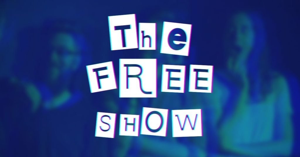 The FREE SHOW