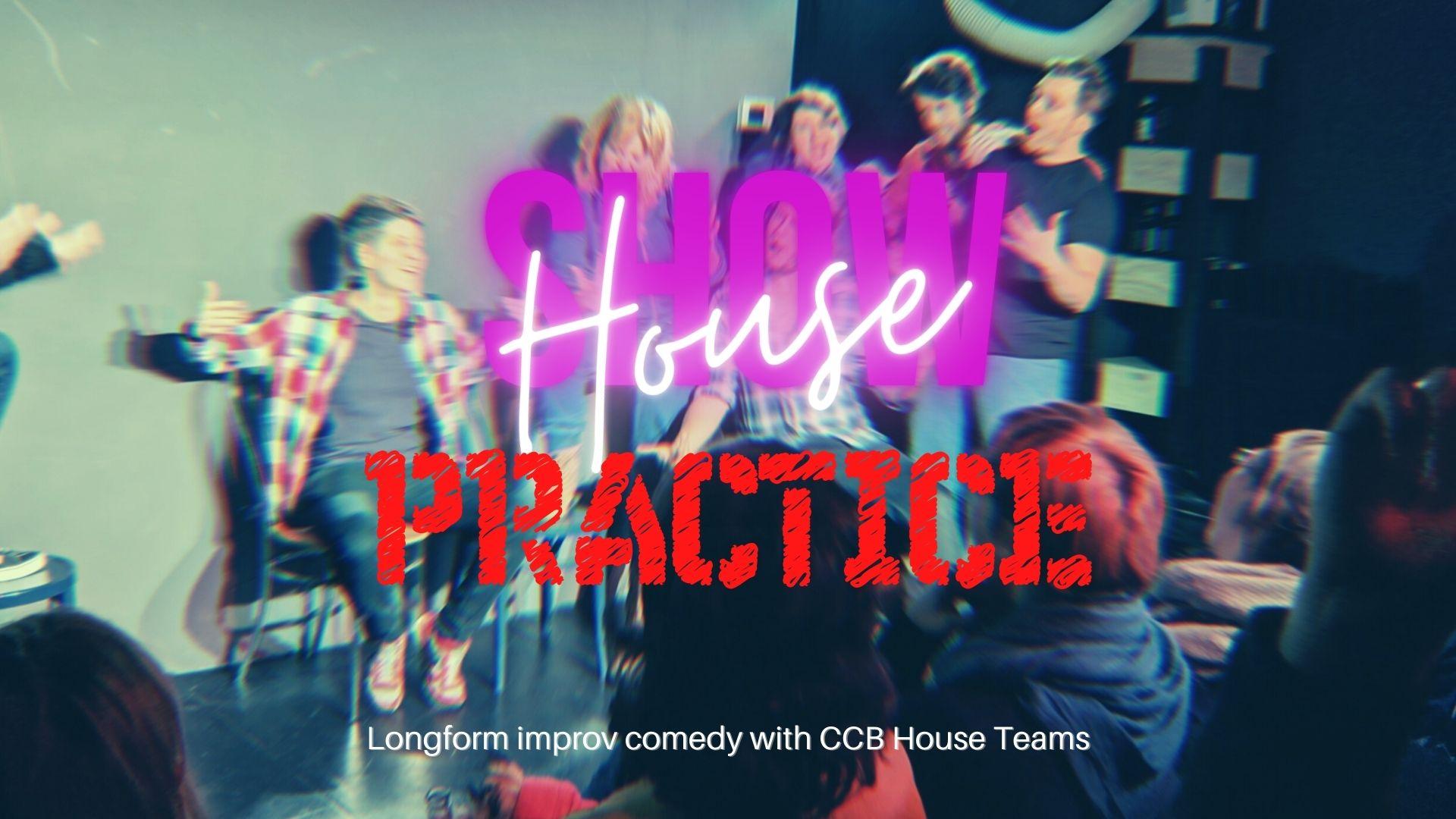House Show PRACTICE