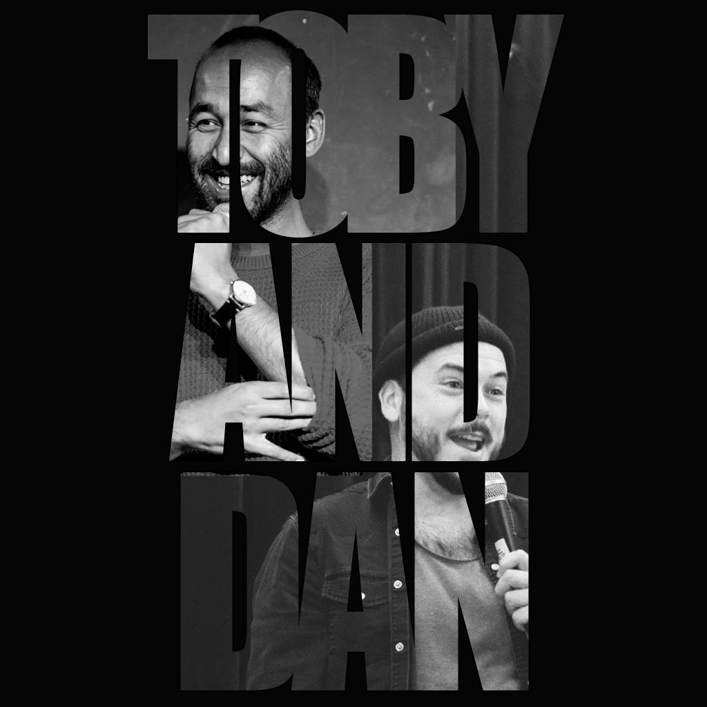 Toby & Dan